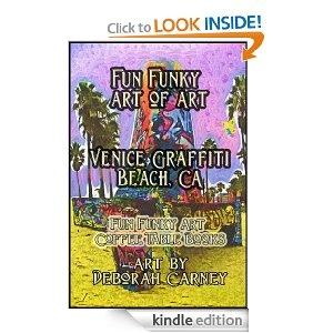 Fun Funky Art of Art: Venice Graffiti Beach (Fun Funky Art Coffee Table Books For Kindle)