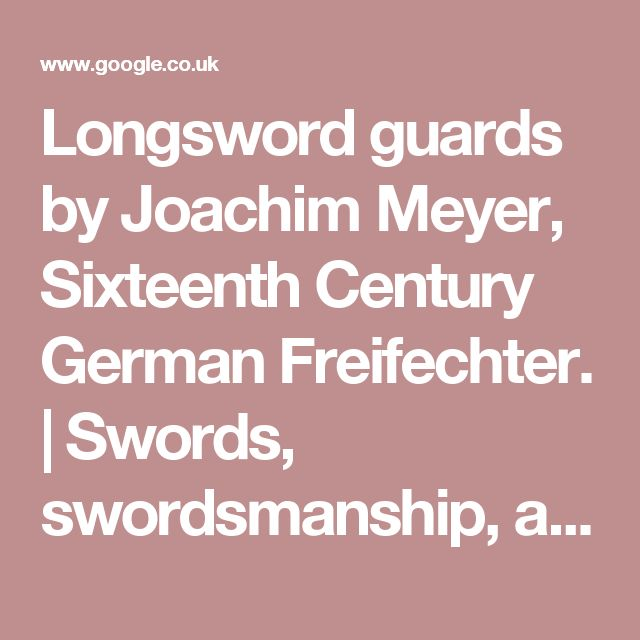 Longsword guards by Joachim Meyer, Sixteenth Century German Freifechter. | Swords, swordsmanship, and various sharp,pointy things | Pinterest | By and Century