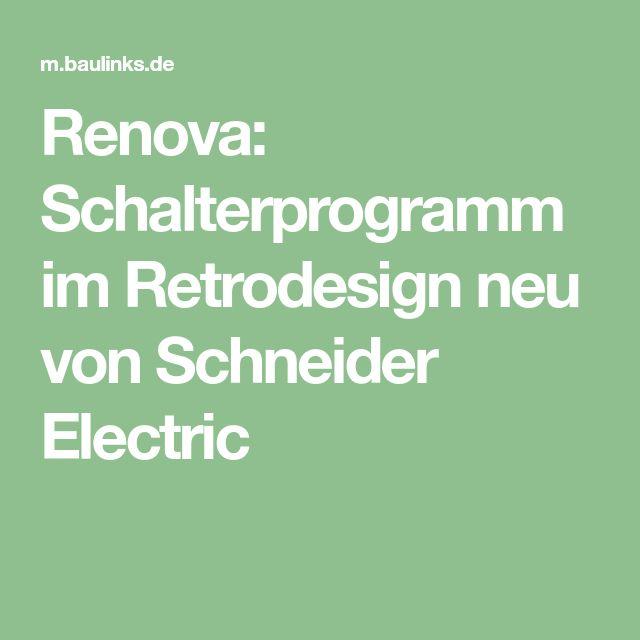 Renova: Schalterprogramm im Retrodesign neu von Schneider Electric