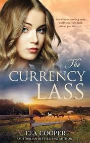 Title: The Currency Lass Author:  Tea Cooper Published: February 20th 2017 Publisher: Harlequin Books Australia Pages: 336 Genres:  Fiction, Historical, Australian RRP: $29.99 Rating: 4 stars She c…