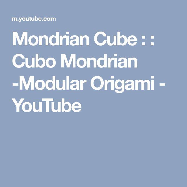 Mondrian Cube : : Cubo Mondrian -Modular Origami - YouTube