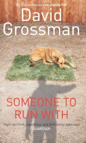 Someone to Run with by David Grossman (15-Mar-2004) Paperback by David Grossman http://www.amazon.com/dp/B011T84SZE/ref=cm_sw_r_pi_dp_GyE8vb0M6D25D