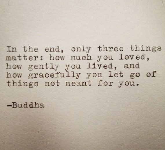 The Three Things that Matter via dependswhatdayitis #Quotation #Buddha