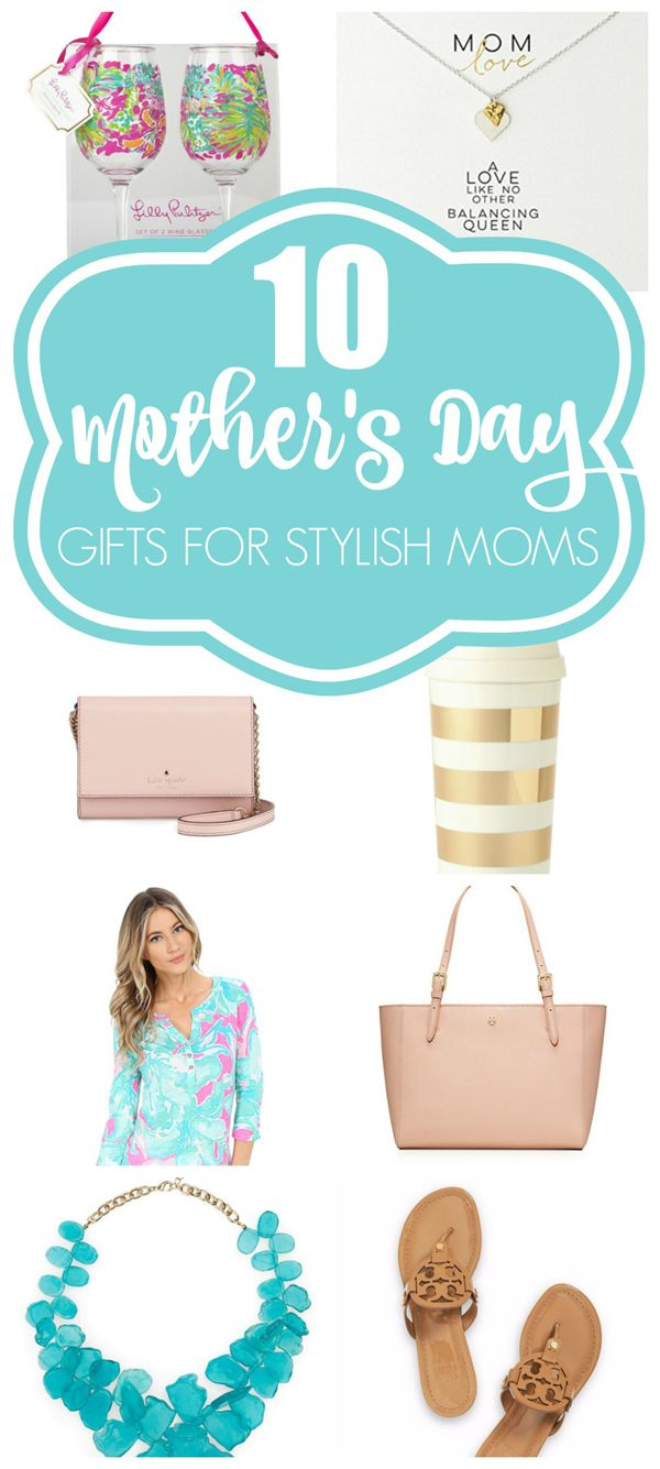 10 Mother's Day Gift Ideas For Stylish Moms - Pretty My Party