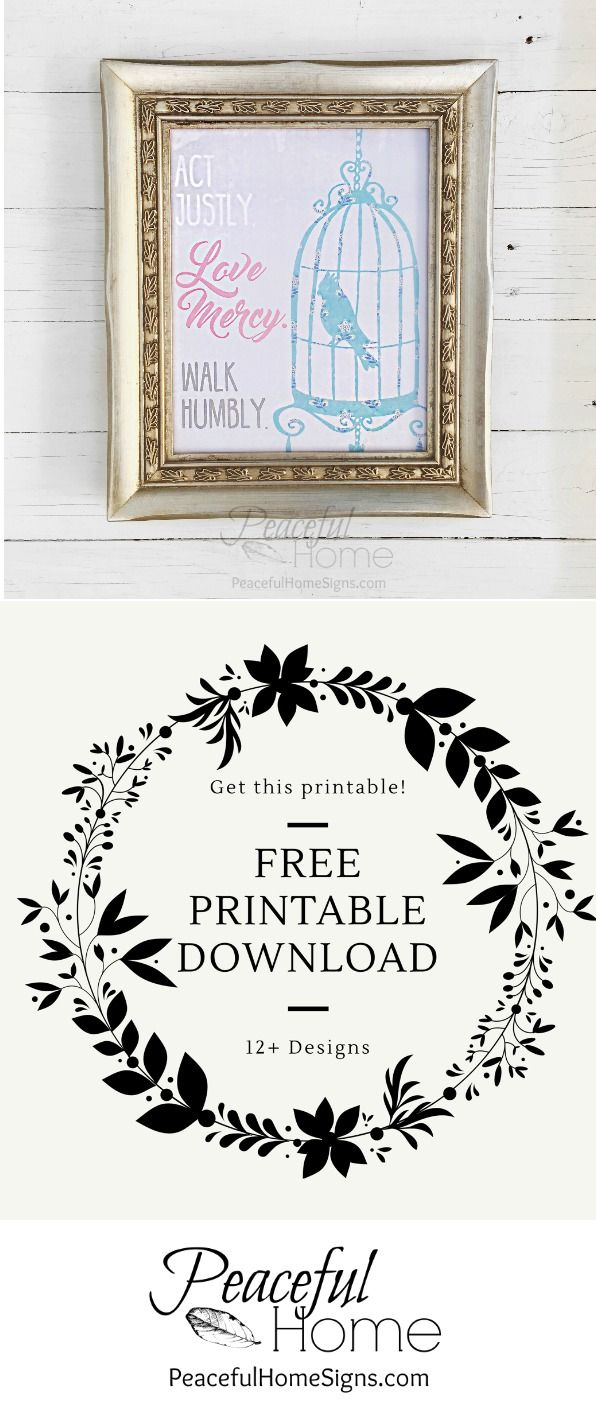 12 Free Printables to spruce up your decor! | Free printable with the words Act justly, Love Mercy, Walk Humbly | Farmhouse printables | DIY home decor | Affordable home décor | Bird cage printable | Soft colors printable | Free Christian Printable |Free Bible verse printable | Free Printables with scripture | Micah 6:8 Printable