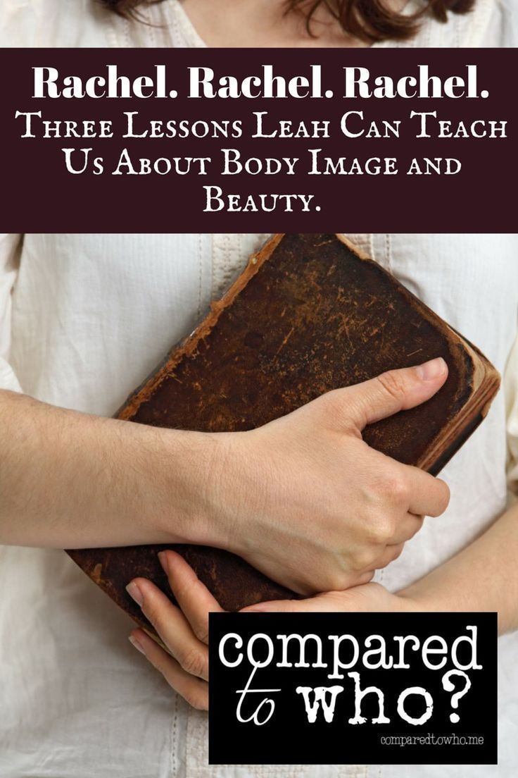 Rachel was hot. Leah was not. How do we deal with the fact that the Bible tells us this woman wasn't as pretty as her sister? What can we learn about helping our body image from Leah? Help for Christian women from Compared to Who?