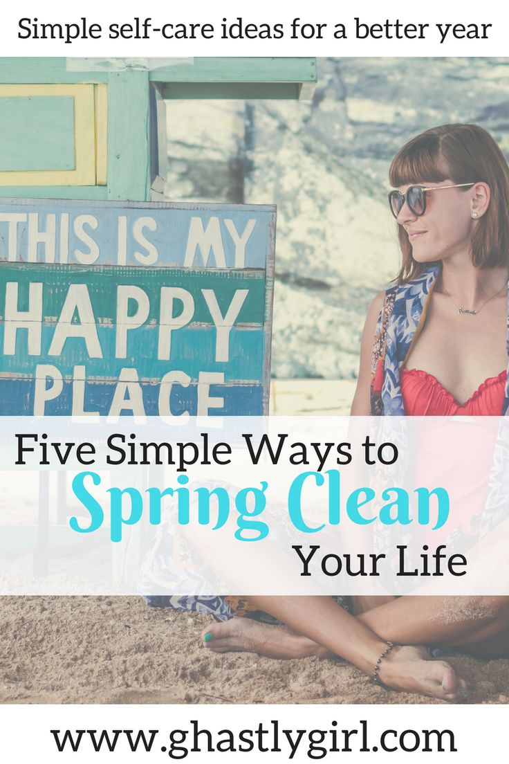 FIve quick and simple ways to spring clean your life through self-care. #selfcare #organization #healthy