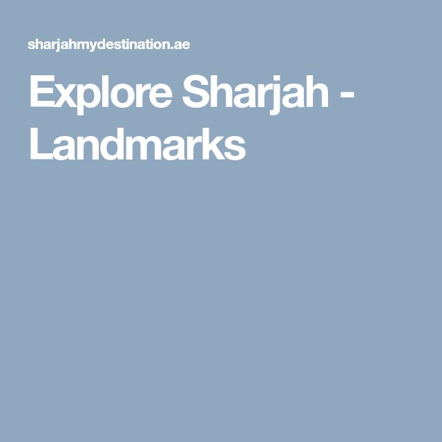 Explore Sharjah - Landmarks