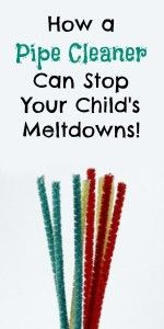 How a Pipe Cleaner Can Stop Your Child's Meltdowns!