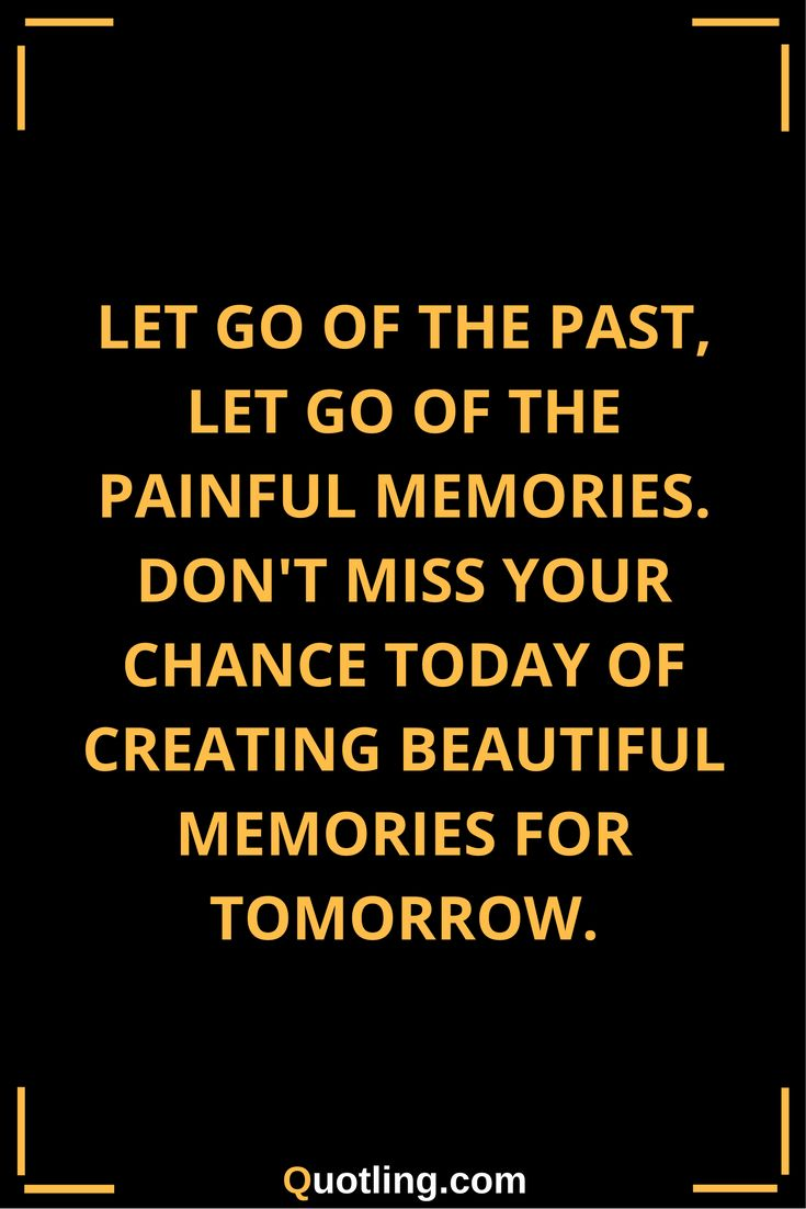 Let go quotes let go of the past let go of the painful memories