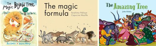 Three versions of the African folktale about a magic, fruit-bearing tree: The Magic Bojabi Tree, by Dianne Hofmeyr and Piet Grobler (Frances Lincoln, 2013); The Magic Formula, by Ibrahima Ndiaye and Capucine Mazille, translated by Rebecca Page (Bakame Editions (Rwanda), 2011); and The Amazing Tree, by John Kilaka (North-South Books, 2009)