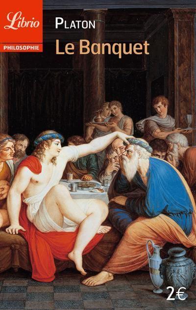 Le Banquet. Platon.
