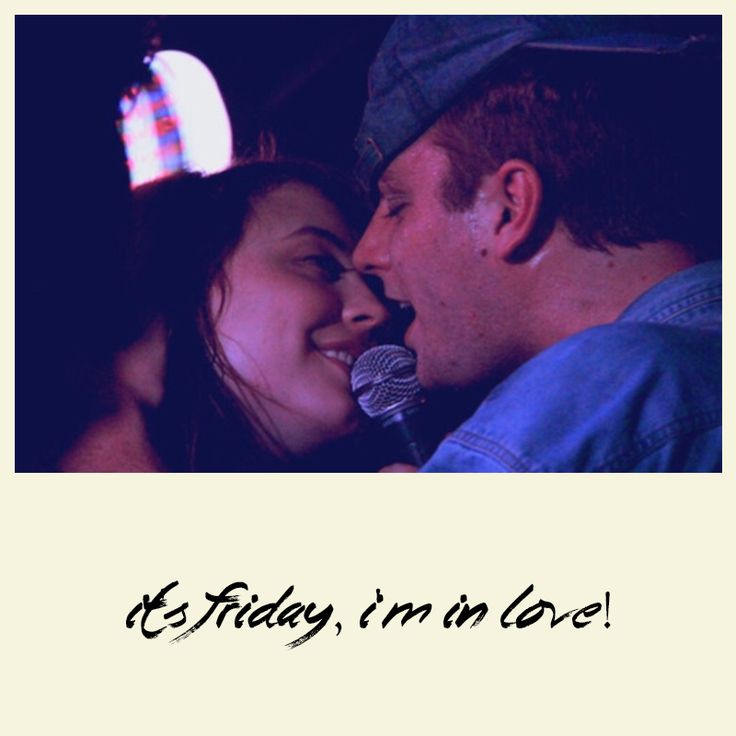 It's Friday, I'm In Love!