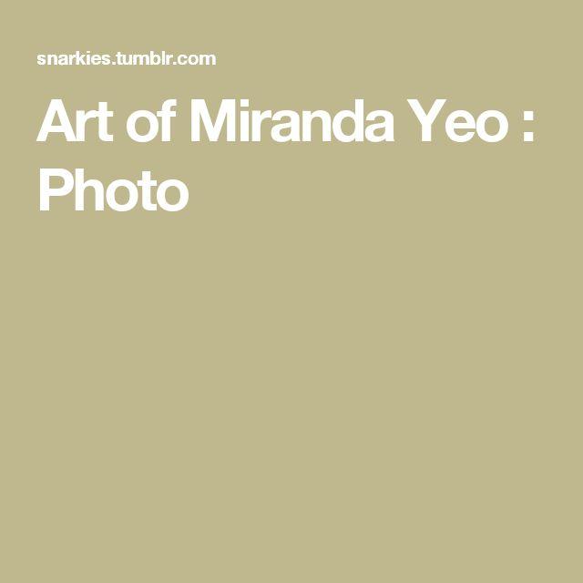 Art of Miranda Yeo : Photo