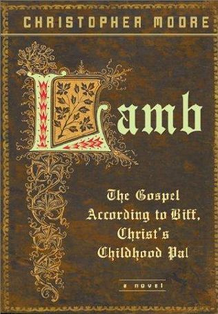 Lamb: The Gospel According to Biff, Christ's Boyhood Pal. By Christopher Moore