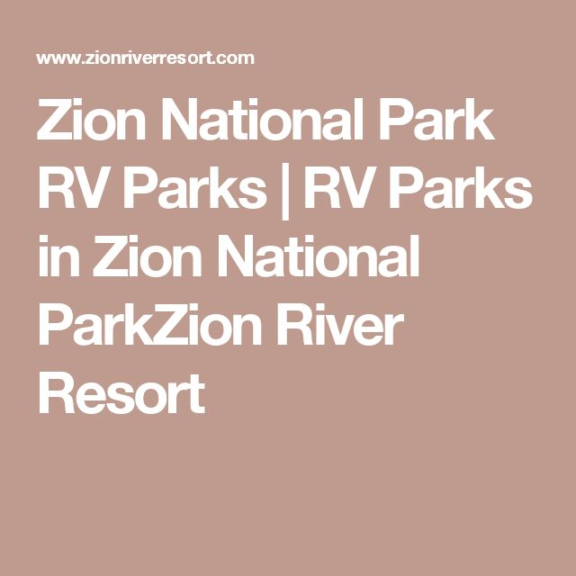 Zion National Park RV Parks | RV Parks in Zion National ParkZion River Resort
