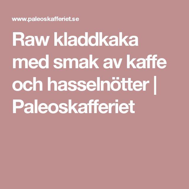 Raw kladdkaka med smak av kaffe och hasselnötter   Paleoskafferiet