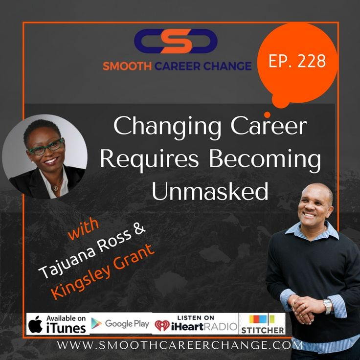 SCC228: Changing Your Career Require Becoming Unmasked with Tajuana Ross