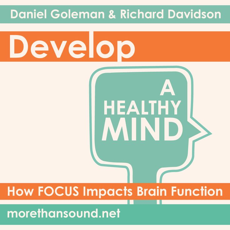New from Daniel Goleman and Richard Davidson - Develop a Healthy Mind: How Focus Impacts Brain Function.