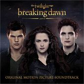 Music Entertainment » The Twilight Saga: Breaking Dawn, Pt. 2 (Original Motion Picture Soundtrack) – Various Artists