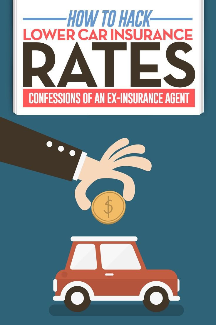 How to hack lower car insurance rates confessions from an ex insurance agent