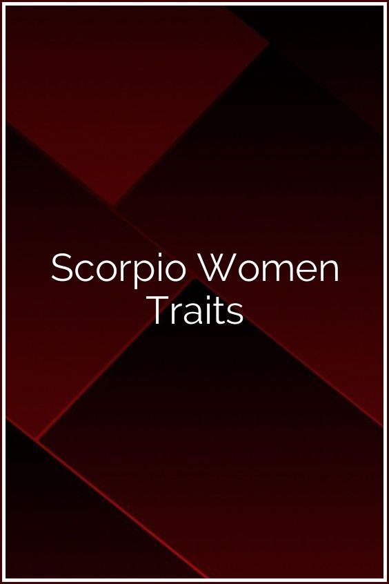 Scorpio Women Traits | All About your zodiac sign