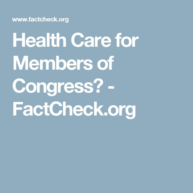 Health Care for Members of Congress? - FactCheck.org