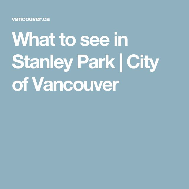 What to see in Stanley Park | City of Vancouver