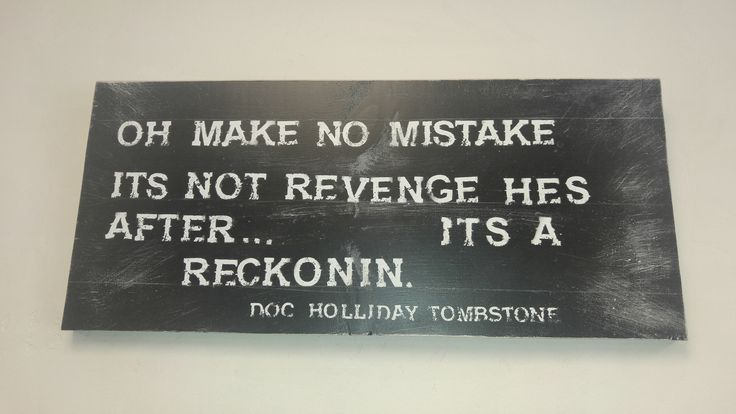 Tombstone Doc Holiday Quote on Hand Painted Sign