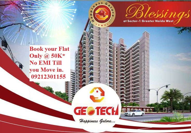 Book Your Fully Furnished @ 2 BHK Flat Only @50k in Noida Extension. Call now at@ 09212301155 Visit us : geotech-blessings.in