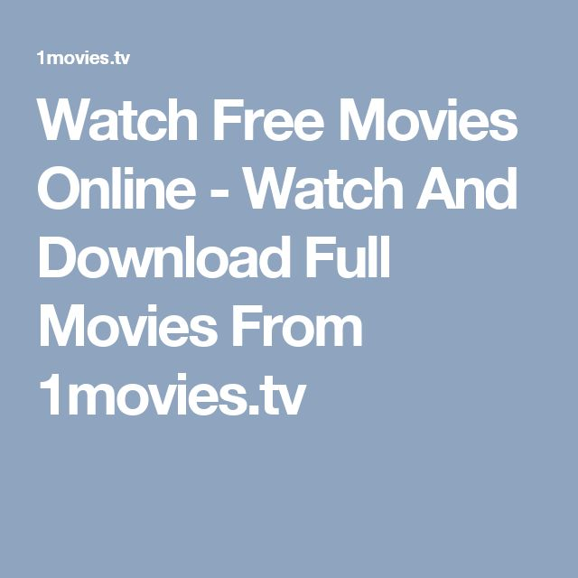 Watch Free Movies Online - Watch And Download Full Movies From 1movies.tv