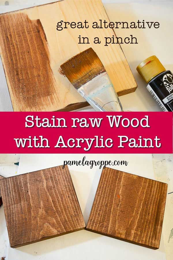 Stain Raw Wood With Acrylic Paint Easy And Beautiful A Great Alternative If You Need Quick For Your Small Project Diysigns Paintingtips