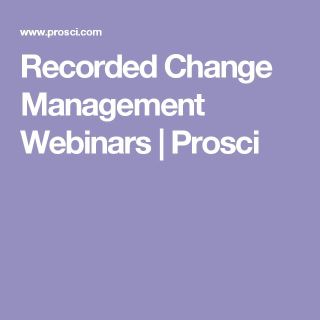 Recorded Change Management Webinars | Prosci