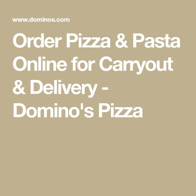 Order Pizza & Pasta Online for Carryout & Delivery - Domino's Pizza