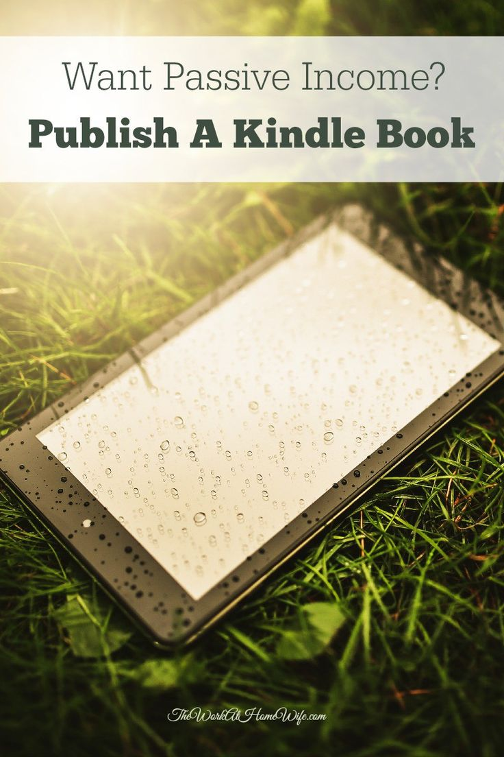 Want Passive Income? Publish A Book On Kindle