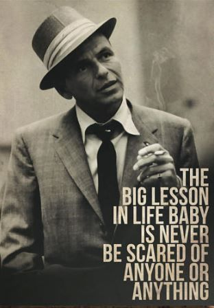 the big lesson in life baby is never be scared of anyone or anything. Frank Sinatra Art Poster Print quote Jazz gift vinyl music record lyrics my way wall painting canvas decor birthday party for kid him baby affliate