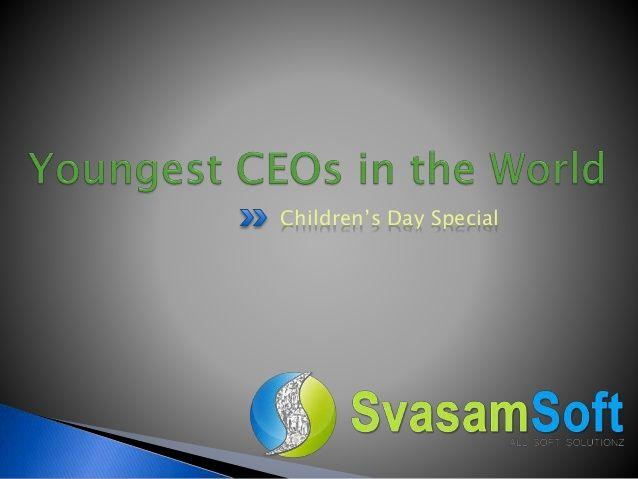 #Youngest_CEOs in the #World and their details  Reuben Paul, Harli Jordean, Sindhuja Rajaram, Shravan and Sanjay Kumaram, Suhas Gopinath, Thomas Suarez, Robert Nay, Sarkis Johnson