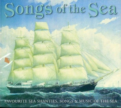 CD Songs of The Sea Favourite Sea Shanties Tom Bowling The Mermaid Shenandoah | eBay