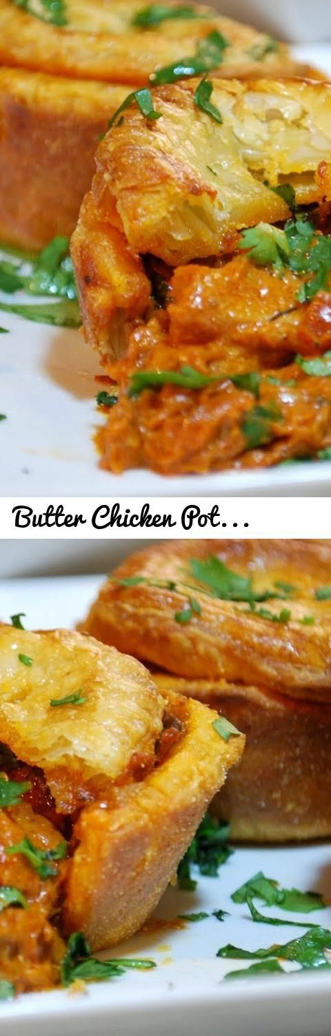 Butter Chicken Pot Pie - Fusion Recipe... Tags: Butter Chicken, butter chicken recipe, butter chicken recipes, recipe, recipes, chicken, chicken recipe, chicken recipes, pot pie, pot pies, pot pie recipe, pot pies recipe, pot-pie, pot-pies, pot-pie recipe, pot-pie recipes, fusion food, fusion food recipes, indo western fusion food, butter chicken masala, curry pot pie, curry pot-pie, savory pie recipe, savory pie recipes, pie recipe, pie recipes, vahchef, vahrehvah, sanjeev kapoor, butter…