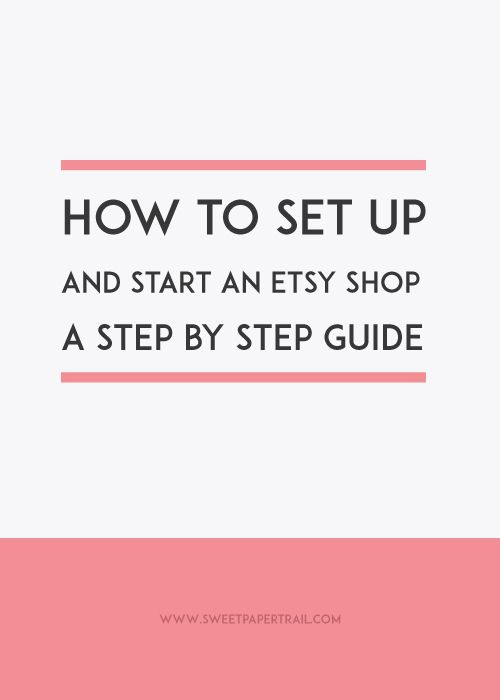 How to start an etsy shop - A step by step guide. I'm going to help you open and make your Etsy shop successful!