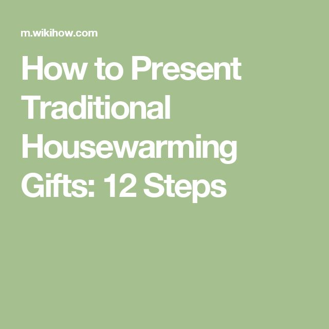 The 25 best traditional housewarming gifts ideas on pinterest how to present traditional housewarming gifts 12 steps negle Choice Image