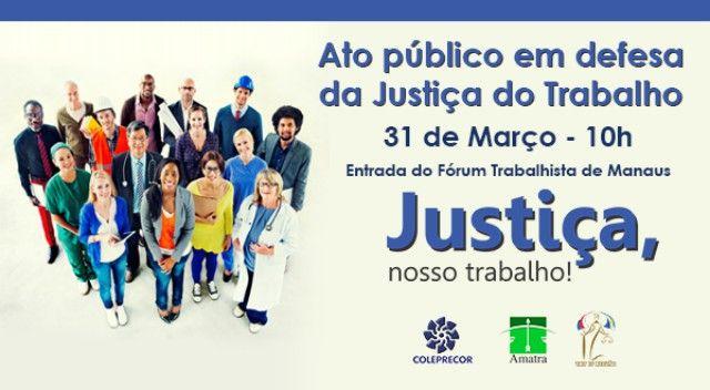 TRT/ato público/defesa/Justiça do Trabalho Mobilização acontecerá no próximo dia 31, às 10h, no hall do Fórum Trabalhista de Manaus O Tribunal Regional do Trabalho da 11ª Região AM/RR (TRT11) realizará, no dia 31 de março, às 10h, um ato público em defesa da Justiça do Trabalho. A mobilização será na entrada do Fórum Trabalhista de Manaus, no Centro, e reunirá juízes, advogados, procuradores, servidores do judiciário e entidades da sociedade civil. O ato faz parte de uma mobilização…