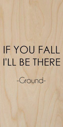 'If You Fall I'll Be There' Ground Quote - Plywood Wood Print Poster W – hatshark