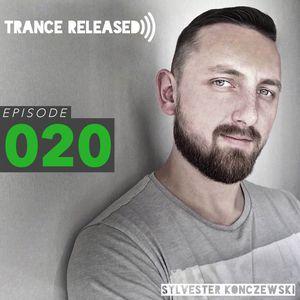 Trance Released Episode 020 by Sylvester Konczewski   Mixcloud