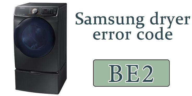 Samsung Dryer Error Code Be2 Samsung Dryer Error Code Coding