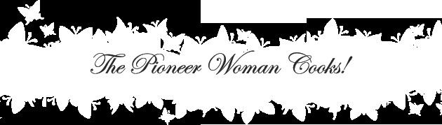 Pioneer Woman Cooks: Interesting Website, Favorite Website