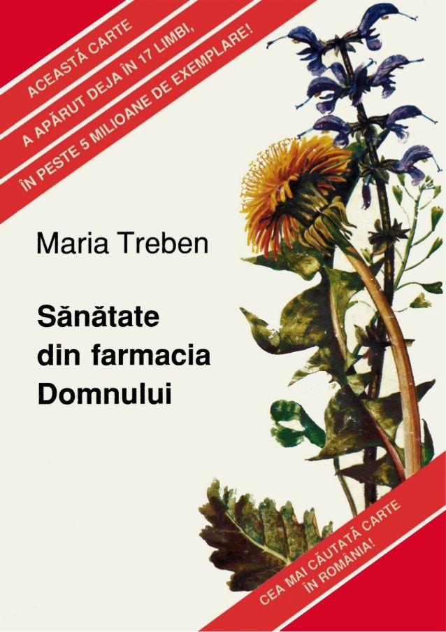 http://www.slideshare.net/paulmarian75/maria-trebensanatate-din-farmacia-domnului-17196859