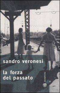 Sandro Veronesi, La Forza del Passato, Bompiani, 2000