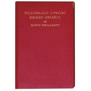 Diccionario Conciso Griego-Espanol Del Nuevo Testamento / GR Concise Dictionary