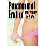 Paranormal Erotica (Kindle Edition)By S Wolf